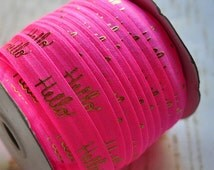 Neon Pink Fold Over Elastic, FOE, Foldover Elastic, FOE, Elastic By The Yard, 5/8 Elastic, Printed Elastic, Wholesale Elastic, Gold Hello