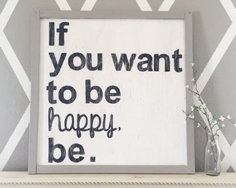 If You Want to Be Happy, Be Thoreau Quote, Rustic Sign