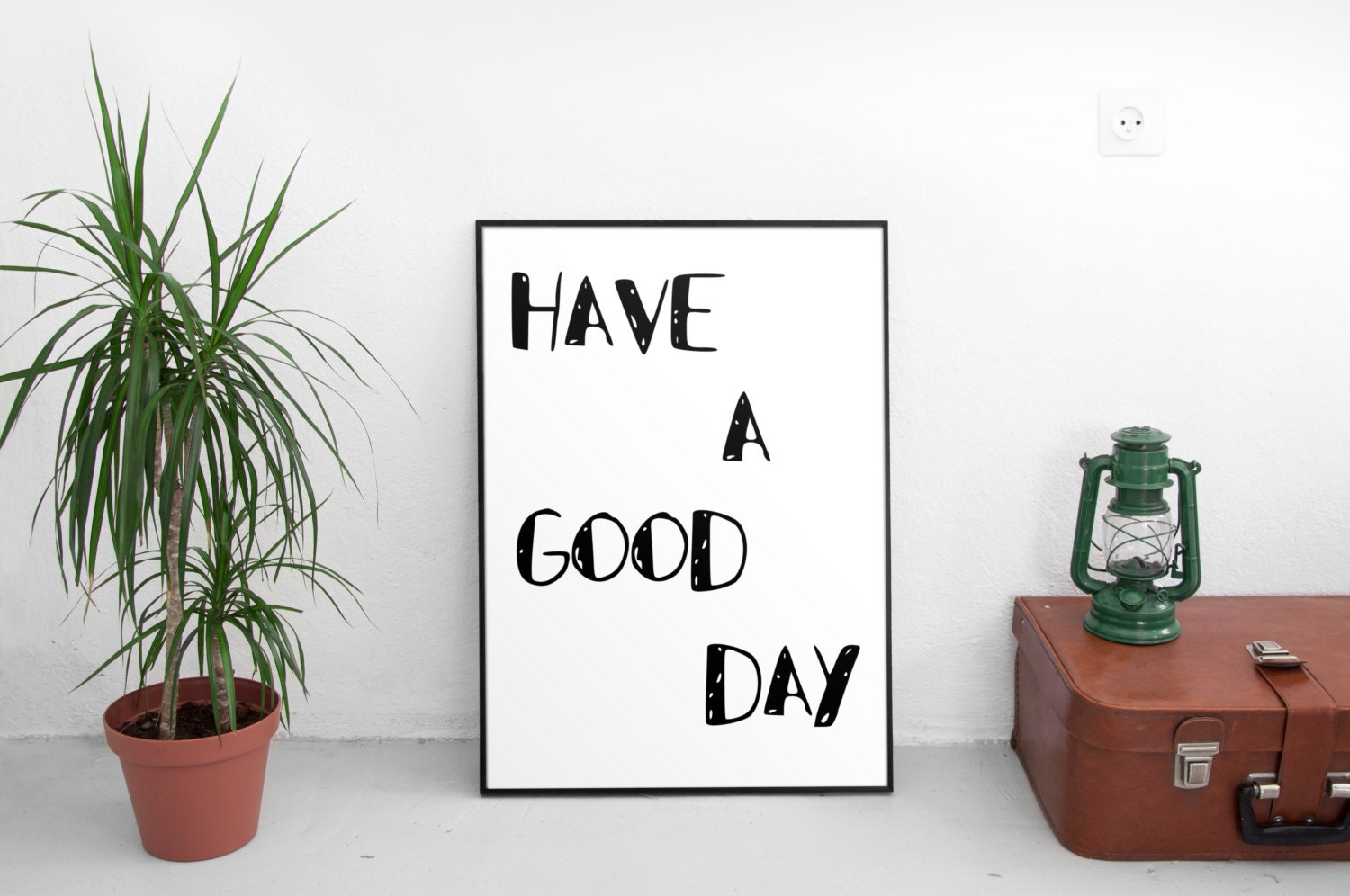 Have a good day print instant download home by wordplaystudios