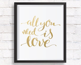 All you need is love print, gold printable, valentines day gift, gold foil print, inspirational quote printable wall art