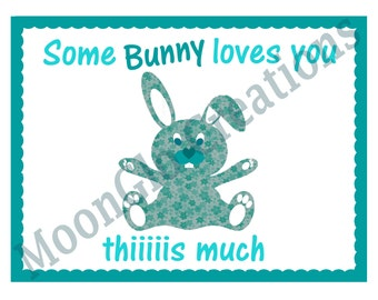 Some 'Bunny' loves you, Greeting card,Printable download,
