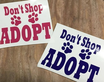 Don't Shop ADOPT Car Decal for Dog Rescues 5x5 inches Ready to ship