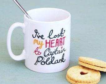 Poldark Mug 'I've Lost My Heart to Captain Poldark' - Poldark Fan GIft