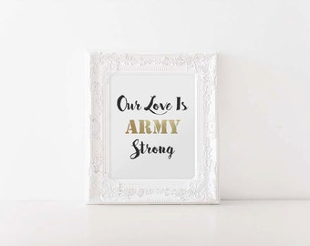 Our Love Is ARMY Strong | Digital Printable, USARMY, PRINTABLE, Wall Art, Home Decor, Print, Milso, Military Girlfriend, Army Girlfriend