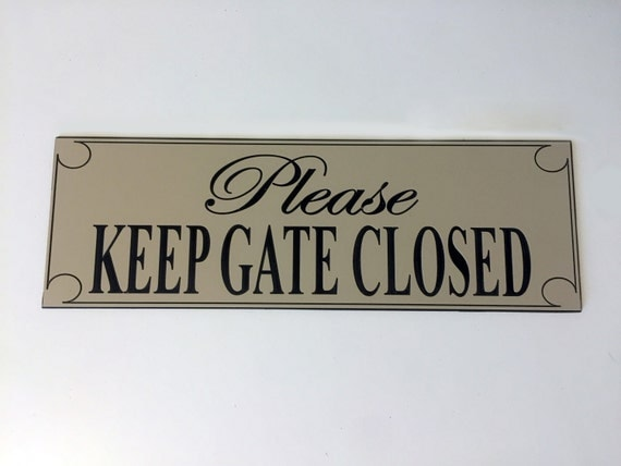 Please keep gate closed fence sign by compositedesigns on etsy