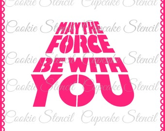 Star wars May the force be with You Stencil for cookie decorating  ! cookie cupcake stencil !  NB1345
