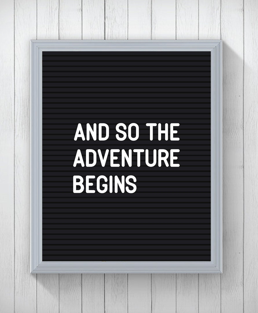 letter board quote print and so the adventure begins. Black Bedroom Furniture Sets. Home Design Ideas