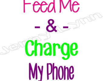 Feed me and charge my phone