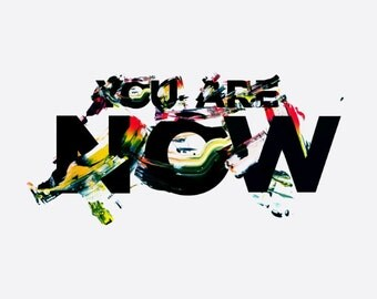 You Are Now