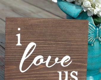 i love us sign, wood sign, rustic, wedding gift, reclaimed wood, barn wood, Montana, shelf sign