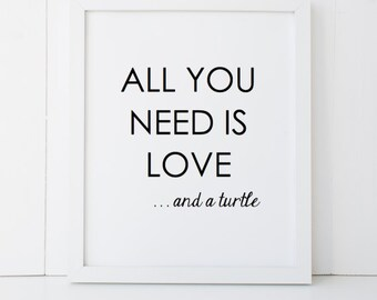 All You Need is Love and a Turtle Gift Home Decor Printable Wall Art INSTANT DOWNLOAD DIY - Great Gift