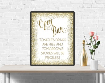 Open Bar Sign, Tonight's drinks are free and tomorrow's stories will be priceless, Funny Wedding bar sign, Shower decoration, Reception Sign