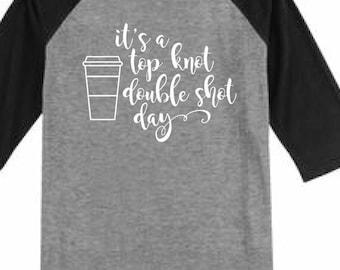 It's a Top Knot Double Shot Day Raglan Sleeve T-Shirt