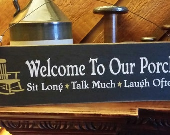 Primitive Welcome To Our Porch Sign
