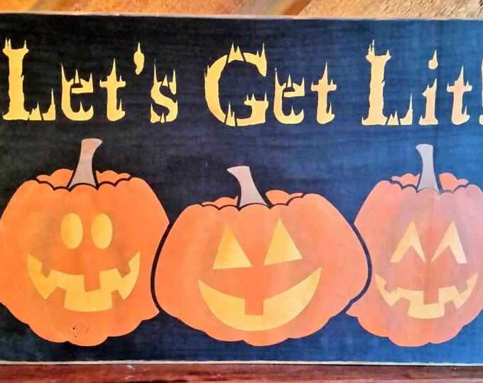 """Primitive """"Let's Get Lit"""" Halloween Sign"""