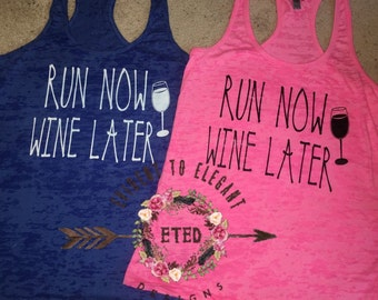 Run now wine later burnout racerback tank.