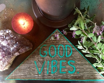 Good Vibes Reclaimed Wood Triangle Sign