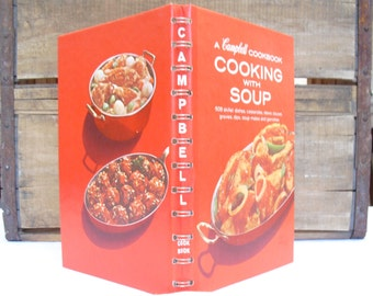 Campbell, Cooking With Soup, Hardcover, Spiral, 199 Pages, Vintage Collectible Cookbook and Recipes Cooking With Soup, 608 Recipes & Dishes