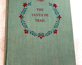 "LandMark Book ""The Santa Fe Trail""  Samuel Hopkins Adams Illus Lee J. Ames 1951"
