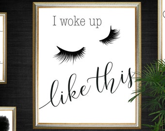 Lashes Print, Woke Up Like This Poster, Eyelash Print, Woke Up Eyelash Print, Eyelash Poster, Eyelash Instant Art, Black Eyelash Print