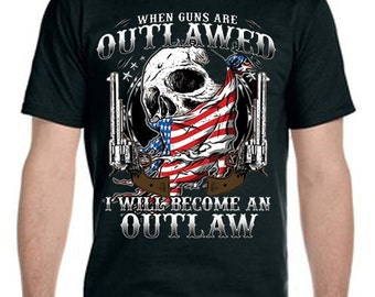 When Guns are Outlawed I Will Become an Outlaw Tee-Shirt
