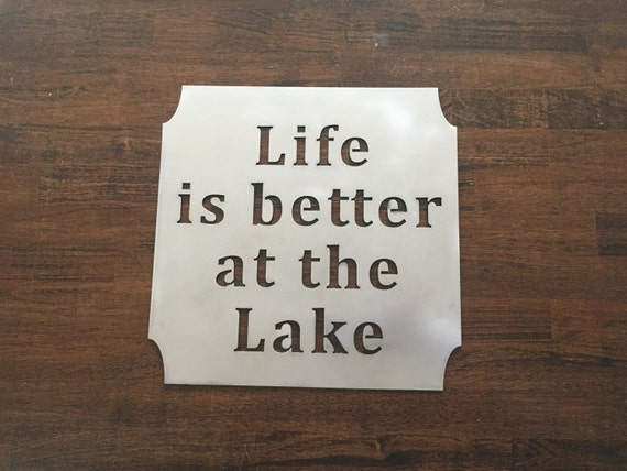 Life is better at the Lake - metal sign