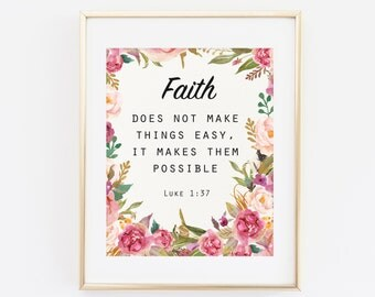 Faith does not make things easy, it makes them possible, Luke 1:37, Bible verse, Scripture Print, Printable Wall Art, Religious Wall Art