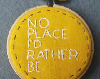 50% Off No Place I'd Rather Be mini embroidery hoop art. 3 inch embroidery hoop with Lyrics. Clean Bandit. Music Gift. Song Lyrics Hoop Art