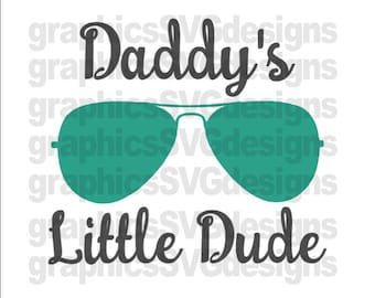 Daddy's Little Dude SVG File For Cricut and Cameo DXF for Silhouette Studio Cutting File  Father's day svg, Dad svg, Boy svg, Baby Boy svg