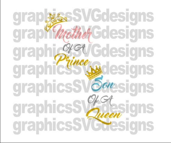 Mother Of A Prince Son Of A Queen Mom And Son Matching Svg
