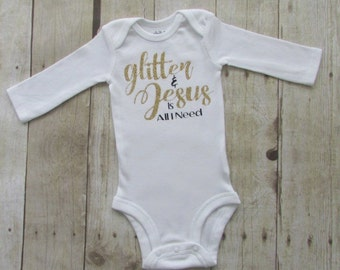 glitter and Jesus is all I need shirt - baby bodysuit - baby clothes - baby shower ideas - new baby - bringing home baby - glitter bodysuit