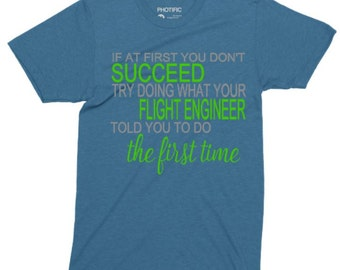 If at First you don't succeed - Flight Engineer Shirt - Aviation, Flight Engineer, Military, Navy
