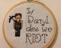 If Daryl Dies We Riot, Cross Stitch, Walking Dead TV Show Comic, Daryl Dixon, Funny Cute gift, Handmade Fandom Birthday