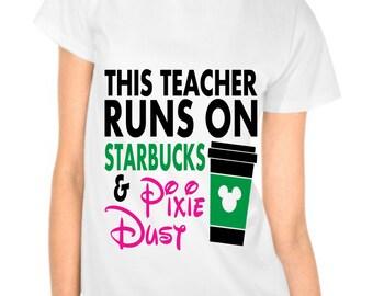 This Teacher Runs On Starbucks and Pixie Dust- Tinkerbell-Vinyl-Iron On-Car Decal-Wine-Canvas