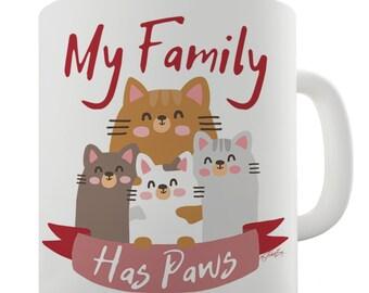My Family Has Paws Ceramic Funny Mug