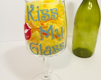 Kiss My Glass - Wine Glass