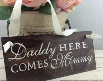 Daddy Here Comes Mommy Rustic Sign-Rustic Wedding Sign-12'' x 5.5'' Sign-Wood Sign-Country Chic Sign