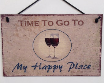 """Time To Go To Happy Place--5""""X8"""" sign"""
