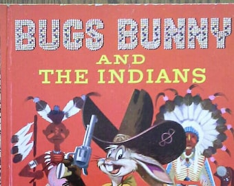 Vintage 1951 1st Edition Little Golden Book, BUGS BUNNY and the INDIANS #120-A
