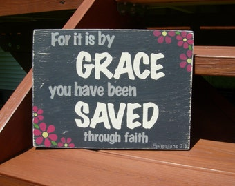 Ephesians 2:8, For it is by grace you have been saved, Wood Scripture Sign, Hanging Wall Sign, Wall Art, Christian Home Decor, Bible verse