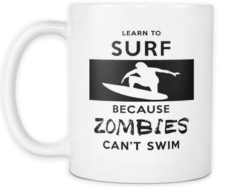 Learn To urf Dive Because Zombies Can't Swim Surfing Mug