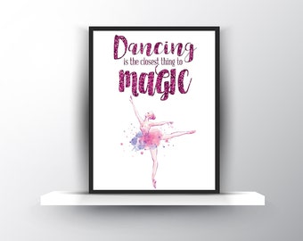 Dancing is the Closest Thing to Magic printable, pink glitter quote, purple pink blue watercolor ballerina, dance quote wall art digital