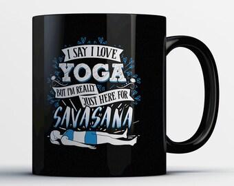 Yoga Gifts - Yoga Mugs - Namaste - Gift for Her - Yoga Coffee Cup - Funny Yoga Gift - Gift for Yogi - Birthday Gift - Savasana
