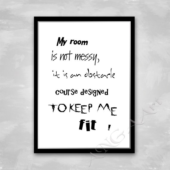 My Room Is Not Messy Funny Quote Instant Download Humor Quote