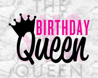 Birthday Queen SVG, Birthday SVG, Birthday Silhouette Cameo and Cricut File