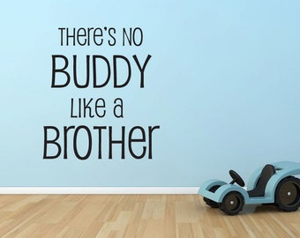 There's No Buddy Like a Brother vinyl wall decal