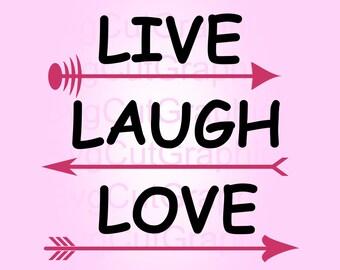 Live Laugh Love SVG File, Svg Files, Svg Quotes, SVG Cut File, Svg Files for Cricut, Silhouette SVG Files, Cricut Svg Files