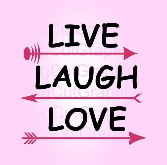 Download Live Laugh Love SVG File, Svg Files, Svg Quotes, SVG Cut ...