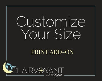 Customize Your Size - Addon to Print Purchase