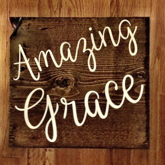 Signs You Re Amazing: Amazing Grace Wood Sign